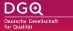 Deutsche Gesellschaft für Qualität e.V. (DGQ)