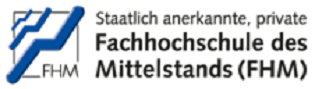 Fachhochschule des Mittelstands (FHM) GmbH - University of Applied Sciences -